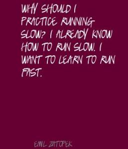 Why-should-I-practice-running-slow--I-already-know-how-to-run-slow.-I-want-to-learn-to-run-fast.